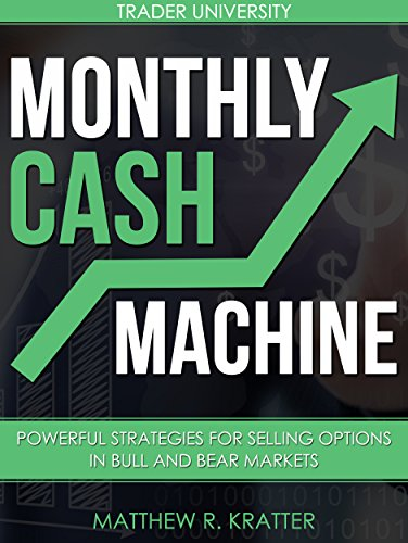 Monthly Cash Machine: Powerful Strategies for Selling Options in