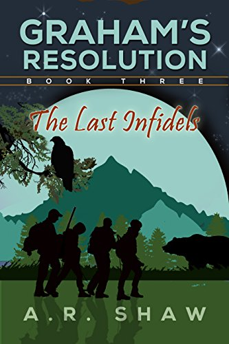 The Last Infidels: A Post Apocalyptic/Dystopian Thriller (Graham's Resolution