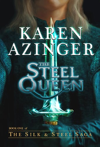 The Steel Queen (The Silk  Steel Saga Book