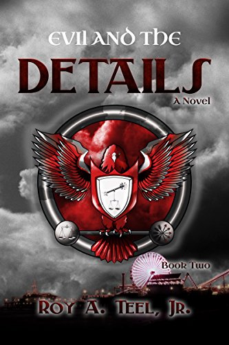 Evil and the Details: The Iron Eagle Series Book