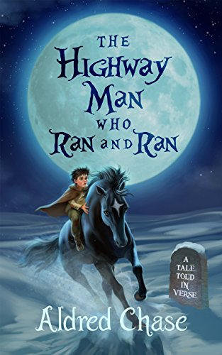 The Highwayman Who Ran and Ran: A Tale Told