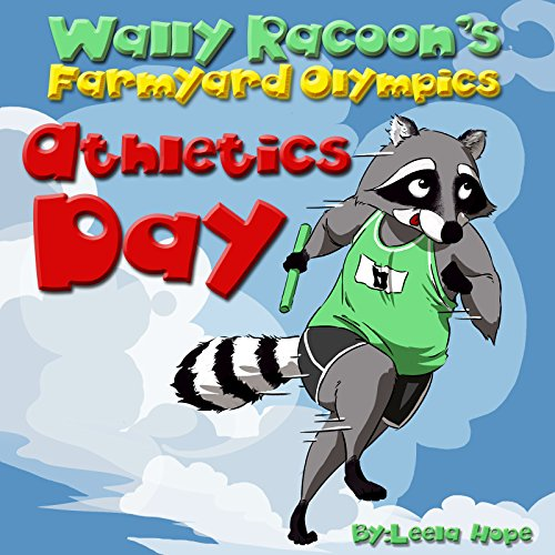 Children's Book:Wally Raccoon's Farmyard Olympics Athletics Day (Stories for