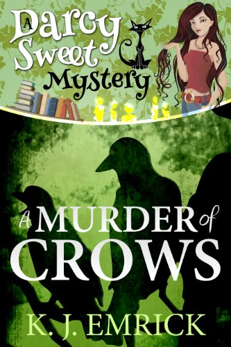 A Murder of Crows (A Darcy Sweet Cozy Mystery