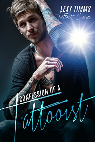 Confession of a Tattooist: Billionaire Girlfriend Dark Romance (Tattooist