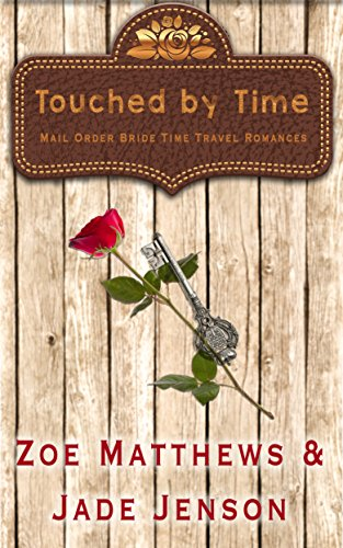 Touched By Time (Mail-Order Brides/Time Travel Romance Series, Book