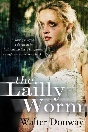 The Lailly Worm: :A young Lawyer, A Dungeon in
