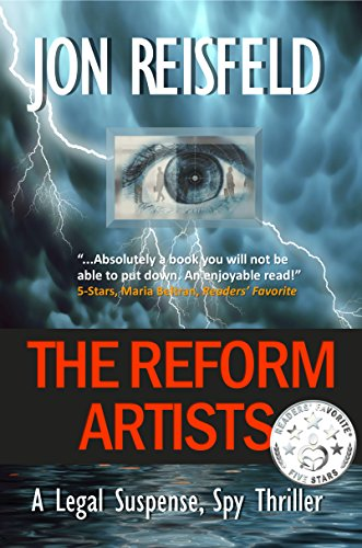 Legal Thriller: The Reform Artists: A Legal Suspense, Spy
