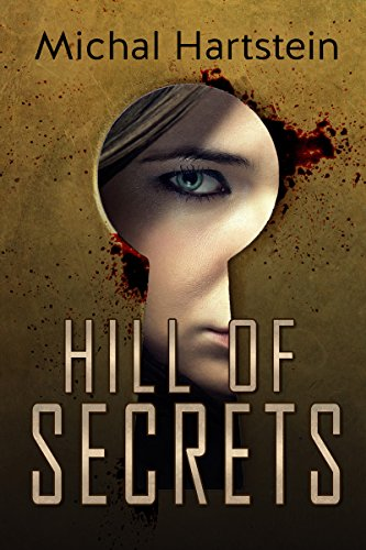 Hill of Secrets: An Israeli Jewish mystery novel