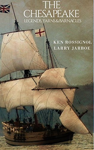 The Chesapeake: Legends, Yarns  Barnacles: A Collection of
