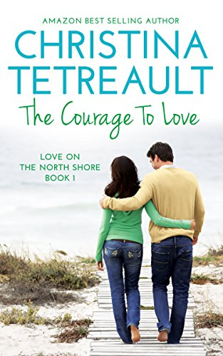The Courage To Love (Love On The North Shore