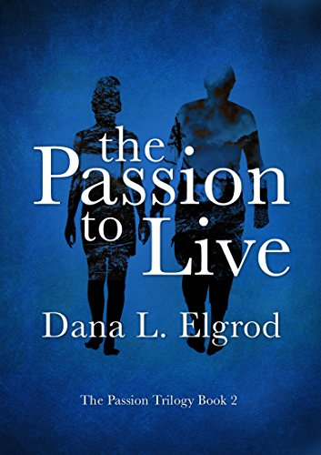 The Passion to Live: An Erotic Adventure Novel (The