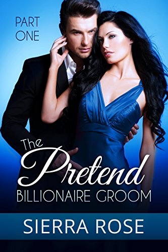 The Pretend Billionaire Groom - Part 1 (Finding The