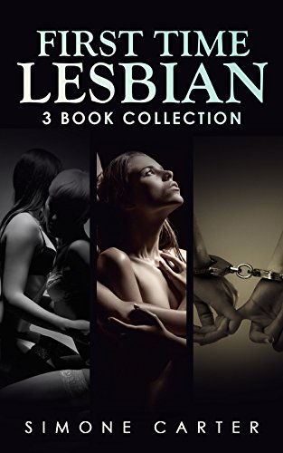 Lesbian: First Time Lesbian: Three Book Collection (First Time