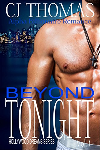 Beyond Tonight Vol. 1: Alpha Billionaire Romance (Hollywood Dreams)