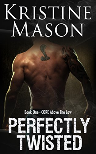 Perfectly Twisted (Book 1 C.O.R.E. Above the Law) (C.O.R.E