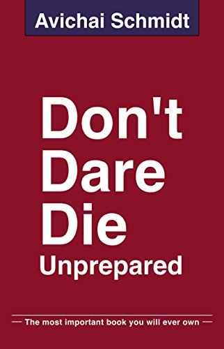 Don't Dare Die Unprepared: The most important book you