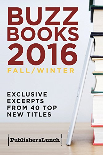 Buzz Books 2016: Fall/Winter: Exclusive Excerpts from 40 Top