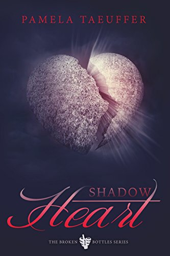 Shadow Heart (Broken Bottle Series Book 1)