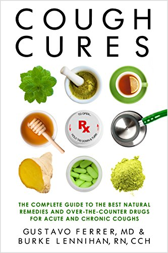 Cough Cures: The Complete Guide to the Best Natural