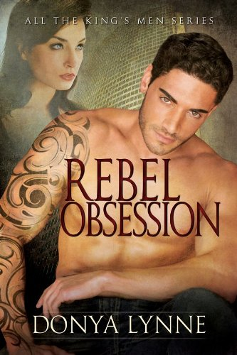 Rebel Obsession (All the King\'s Men Book 4)