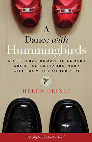 A Dance with Hummingbirds: A Spiritual Romantic Comedy About