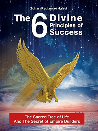The 6 Divine Principles of Success: The Sacred Tree