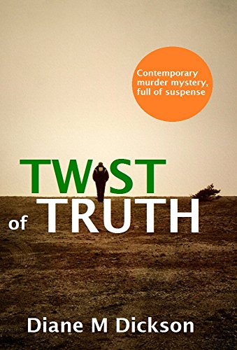 TWIST OF TRUTH: a contemporary murder mystery, full of