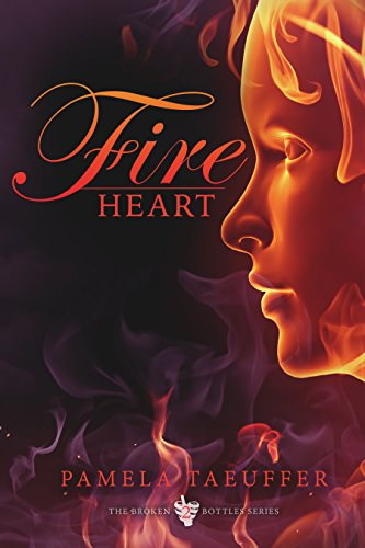 Fire Heart (Broken Bottle Series Book 2)
