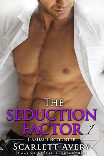 The Seduction Factor - Casual Encounter: Billionaire Series (The