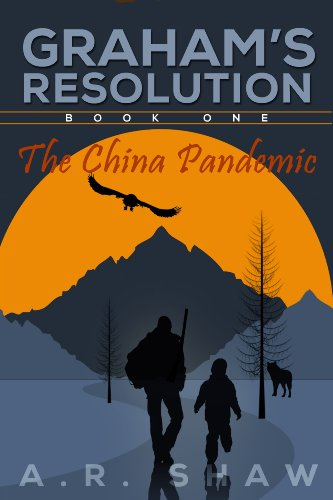 The China Pandemic: A Post Apocalyptic/Dystopian Thriller (Graham's Resolution