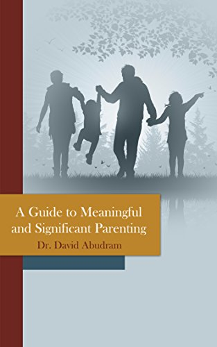 A Guide to Meaningful and Significant Parenting: Family