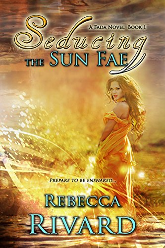 Seducing the Sun Fae: A Fada Novel  Book
