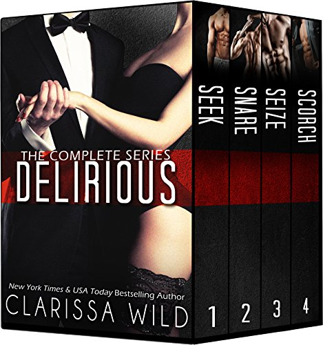 Delirious Series - Boxed Set: Seek, Snare, Seize