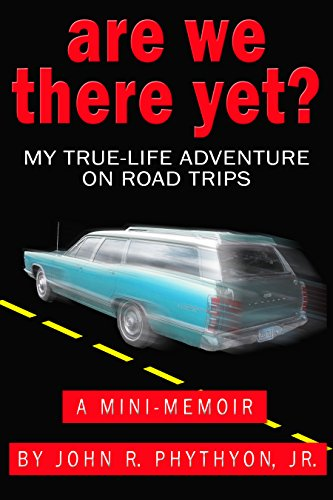 Are We There Yet?: My True-Life Adventure on Road