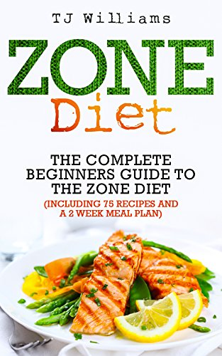 Zone Diet: The Ultimate Beginners Guide To The Zone