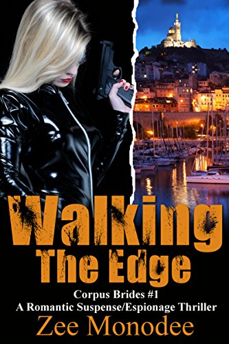 Walking The Edge: A Romantic Suspense/Espionage Thriller (Corpus Brides