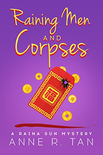 Raining Men and Corpses: A Chinese Cozy Mystery (A