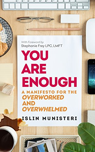 You Are Enough: A Manifesto for the Overworked and