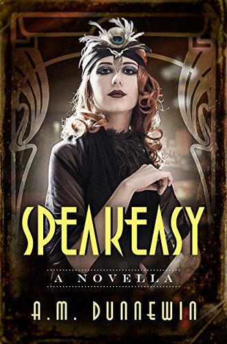 Speakeasy: A Novella