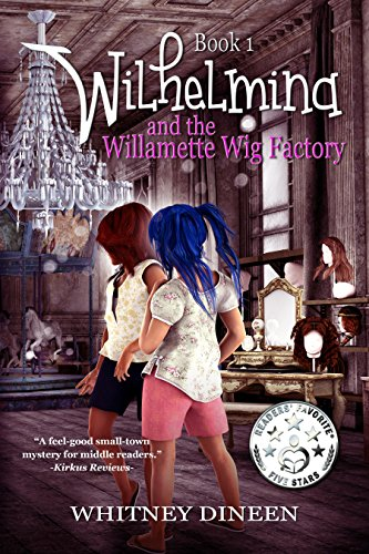 Wilhelmina and the Willamette Wig Factory (The Willy and