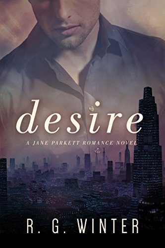 Romance: Desire - A Contemporary Romance Novel (The Jane