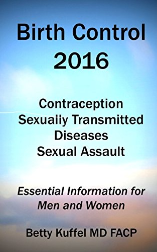 Birth Control 2016: Contraception - Sexually Transmitted Diseases -