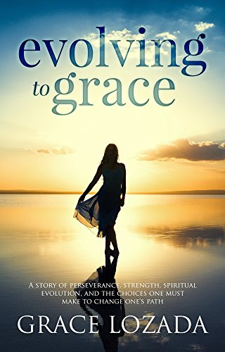 Evolving to Grace: A story of perseverance, strength, spiritual