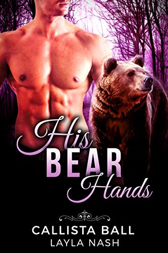 His Bear Hands (Bear Creek Grizzlies Book 1)