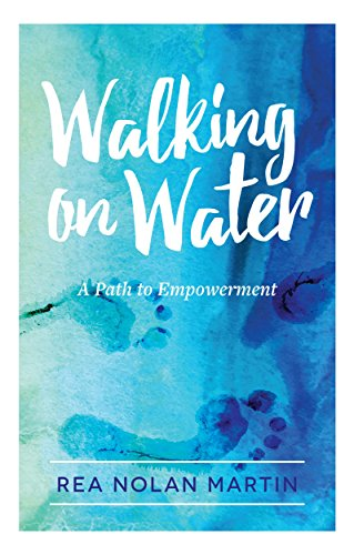 Walking on Water: A Path to Empowerment