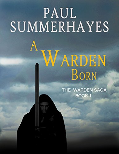 A Warden Born (The Warden Saga Book 1)