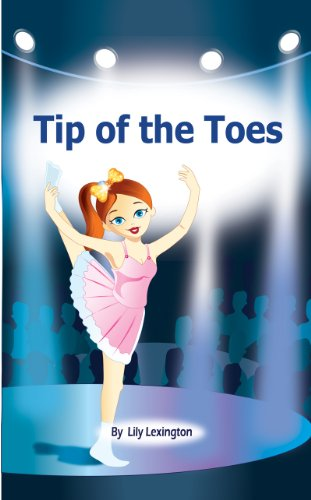 Tip of the Toes (A Ballerina Story) + 5