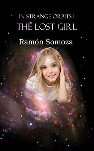The lost girl (In strange orbits Book 1)