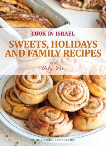 Sweets, Holidays and Family Recipes - Israeli-Mediterranean Cookbook (Cook