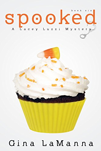 Lacey Luzzi: Spooked: A humorous, cozy mystery! (Lacey Luzzi